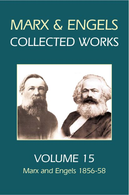 Marx and Engels Collected Works, Volume 15 : Marx and Engels 1856-58