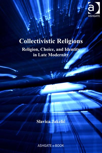 Collectivistic Religions : Religion, Choice, and Idendity in Late Modernity
