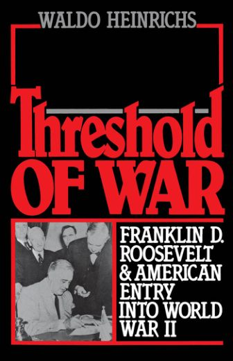 019504424X.Oxford.University.Press.USA.Threshold.of.War.Franklin.D.Roosevelt.and.American.Entry.into.World.War.II.Sep.1988
