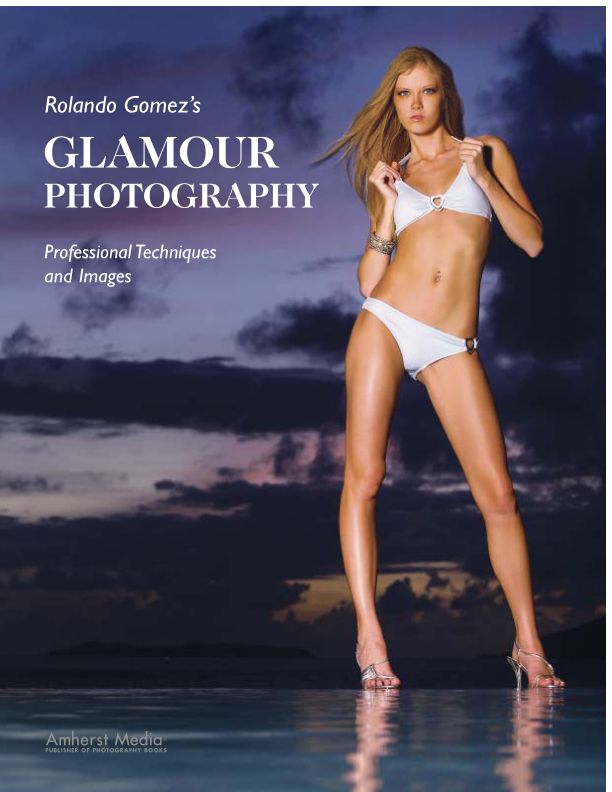 Rolando Gomez's Glamour Photography: Professional Techniques and Images