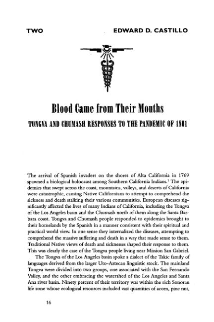 TWO EDWARD D. CASTILLO Blood Came from Their Mouths: Tongva and Chumash Responses to the Pandemic of 1801   Page 5