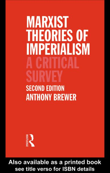 Marxist Theories of Imperialism : A Critical Survey