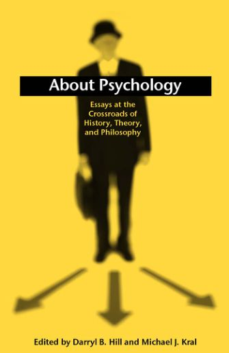 Hill & Kral - About Psychology; Essays at the Crossroads of History, Theory, and Philosophy (2003)