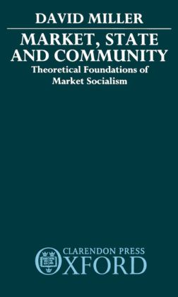 Market, State, and Community- Theoretical Foundations of Market Socialism