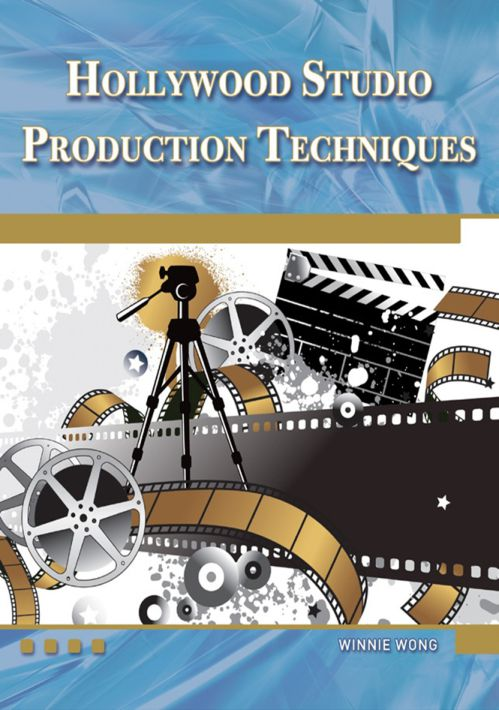Hollywood Studio Production Techniques: Theory and Practice