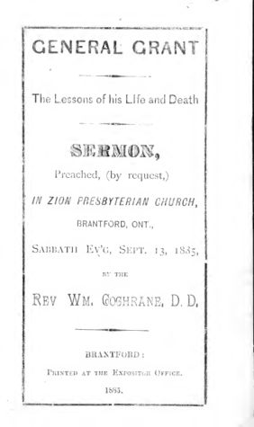 General Grant, the lessons of his life and death [microform] : sermon preached by request in Zion Presbyterian Church, Brantford, Ont., Sabbath ev'g, Sept. 13, 1885