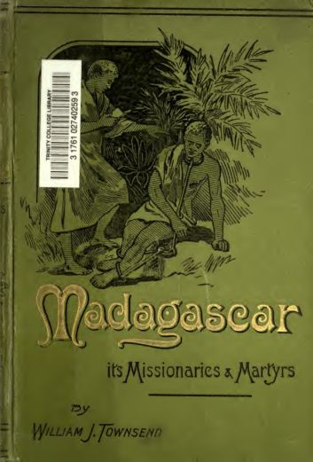 Madagascar : its missionaries and martyrs