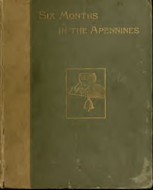 Six months in the Apennines; or, A pilgrimage in search of vestiges of the Irish saints in Italy