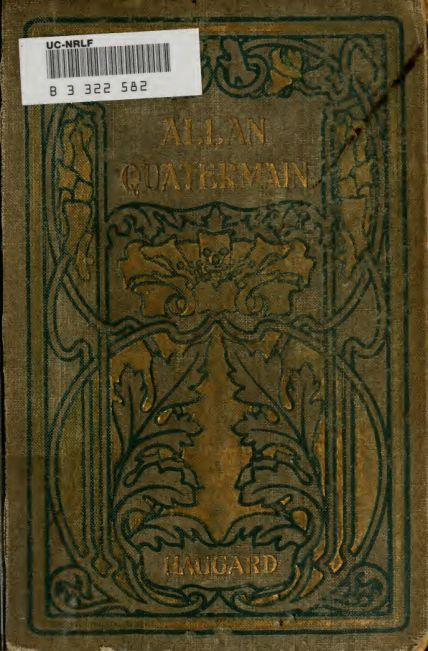 Allan Quatermain : being an account of his further adventures and discoveries in company with Sir Henry Curtis, Bart., Commander John Good, R.N., and one umslopogaas