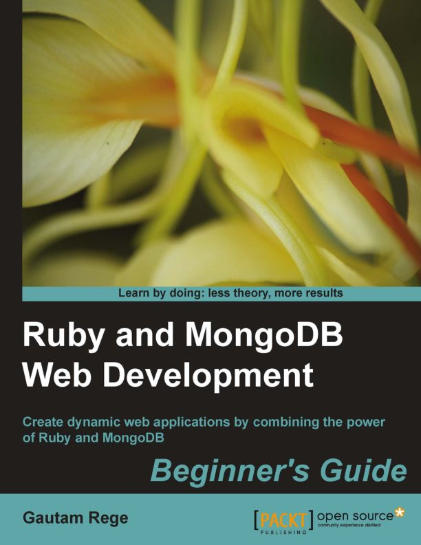 Packt Publishing Ruby and MongoDB Web Development, Beginner's Guide (2012)