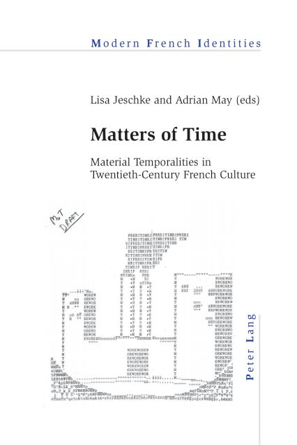 Modern French Identities, Volume 115 : Matters of Time : Material Temporalities in Twentieth-Century French Culture