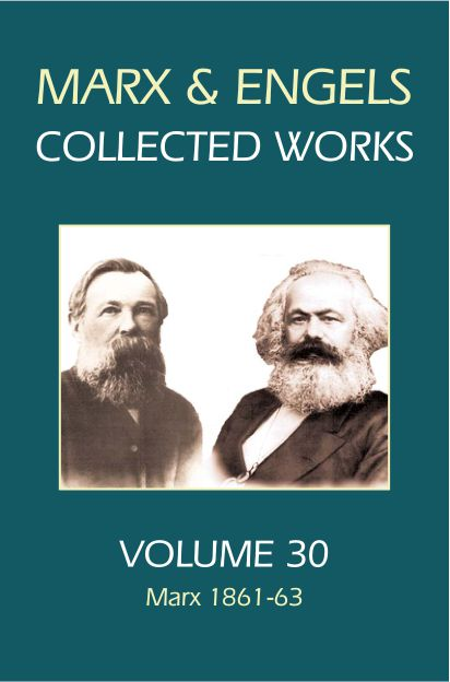 Marx and Engels Collected Works, Volume 30 : Marx 1861-63