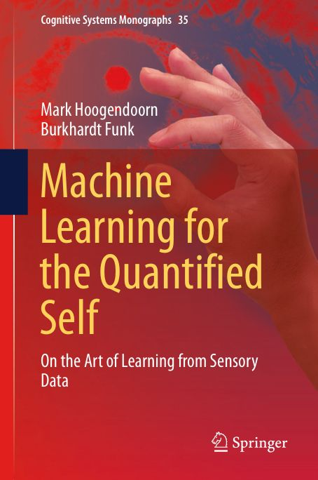 M Hoogendoorn & B Funk - Machine Learning for the Quantified Self