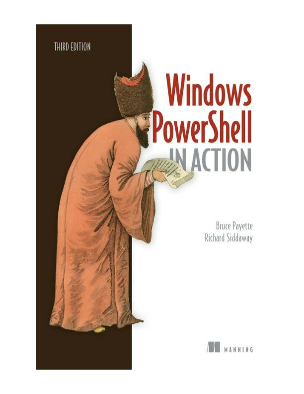 Windows PowerShell in Action, Third Edition