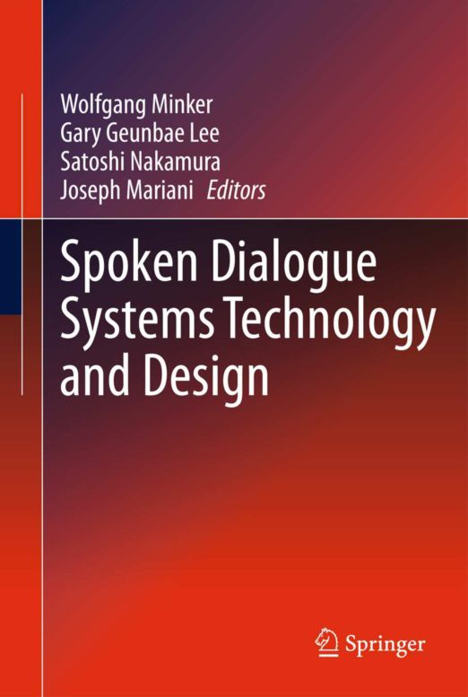 Spoken Dialogue Systems Technology and Design