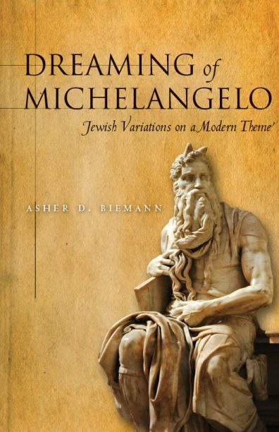 Dreaming of Michelangelo : Jewish Variations on a Modern Theme