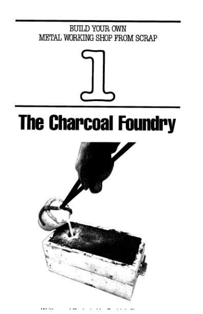 The Charcoal Foundry (Build Your Own Metal Working Shop from Scrap, book 1) - David Gingery