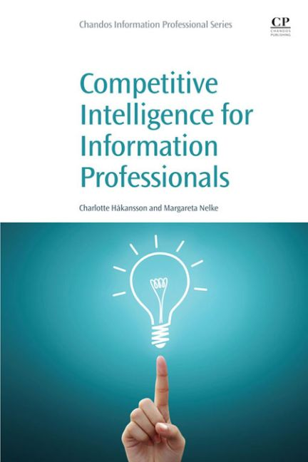 Competitive Intelligence for Information Professionals 0101 0101 - Unknown