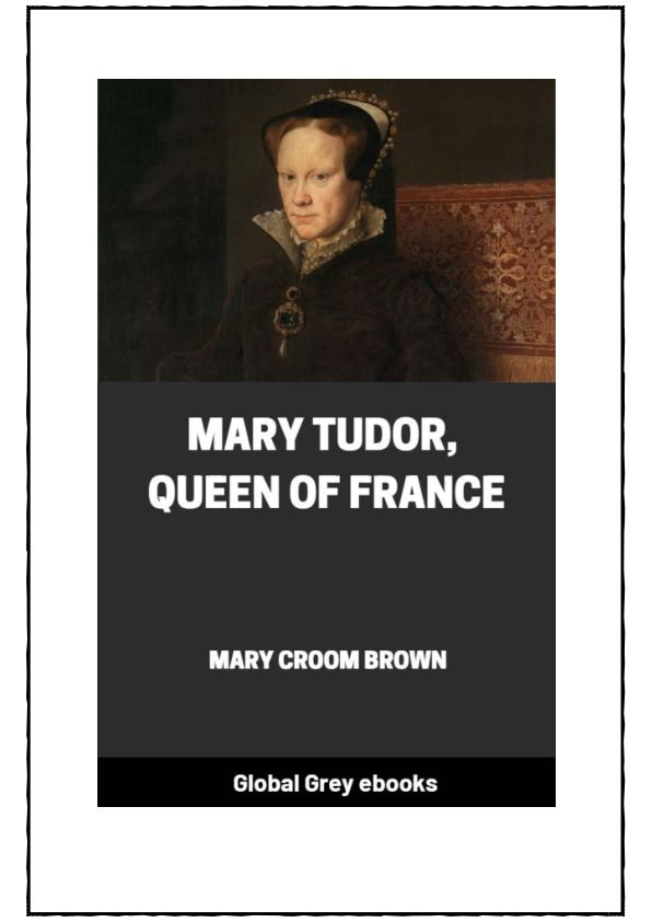 Mary Tudor, Queen of France