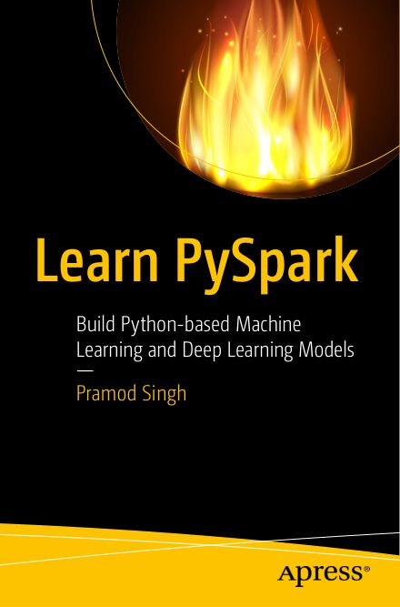 Apress Learn PySpark Build Python-based Machine Learning and Deep Learning Models