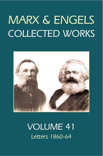 Marx and Engels Collected Works, Volume 41 : Letters 1860-64