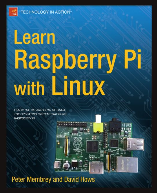 Learn Raspberry Pi with Linux - Peter Membrey, David Hows