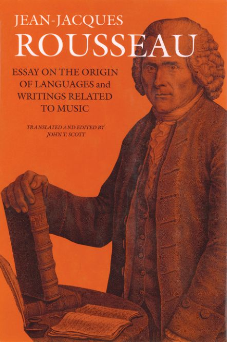 Collected Writings of Rousseau, Volume 07 : Essay on the Origin of Languages and Writings Related to Music