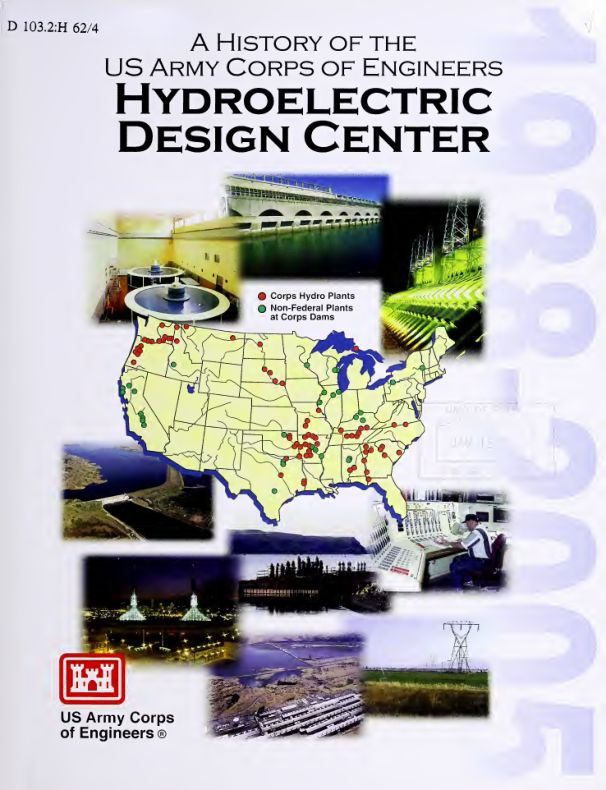 A history of the US Army Corps of Engineers Hydroelectric Design Center, 1938-2005 /US Army Corps of Engineers.