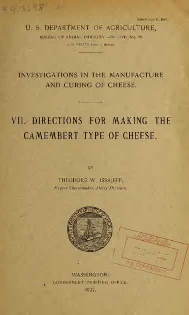 Investigations in the manufacture and curing of cheese: Directions for making the Camembert type of cheese