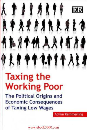 taxing-the-working-poor-the-political-origins-and-economic-consequences-of-taxing-low-wages-by-achim-kemmerling