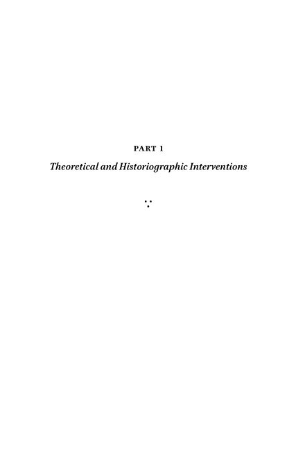 Part 1. Theoretical and Historiographic Interventions   Page 3