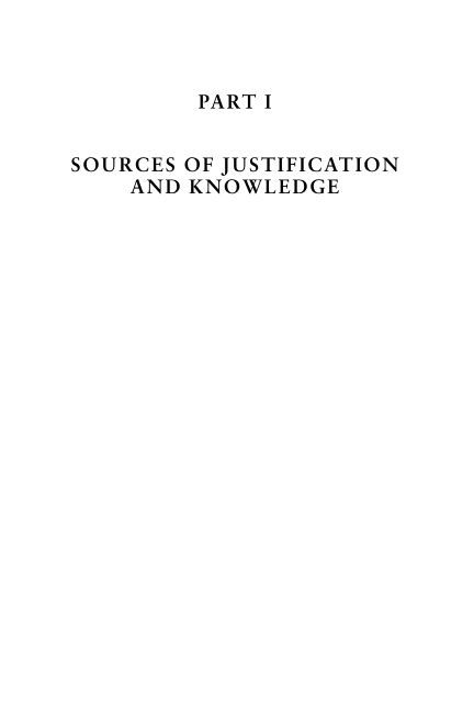 PART I: SOURCES OF JUSTIFICATION AND KNOWLEDGE   Page 9