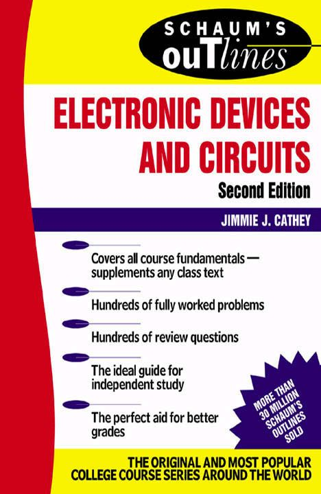Schaum's Outline of Electronic Devices and Circuits, Second Edition [by Jimmie J. Cathey]